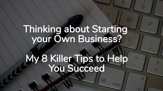 thinking about starting your own business