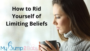 how to rid yourself of limiting beliefs